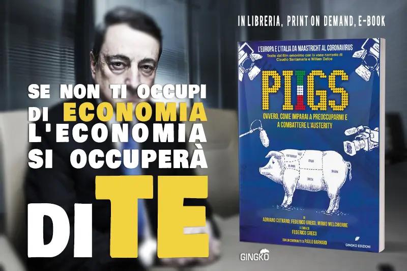 piigs.-l'italia-silenziata-e-il-neoliberismo-finanziario-fondamentalista